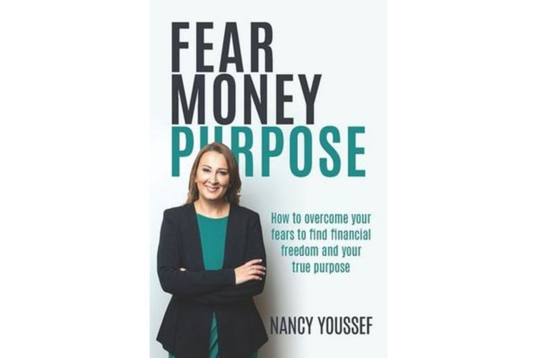 Fear Money Purpose - How to Overcome Your Fears to Find Financial Freedom & Your True Purpose