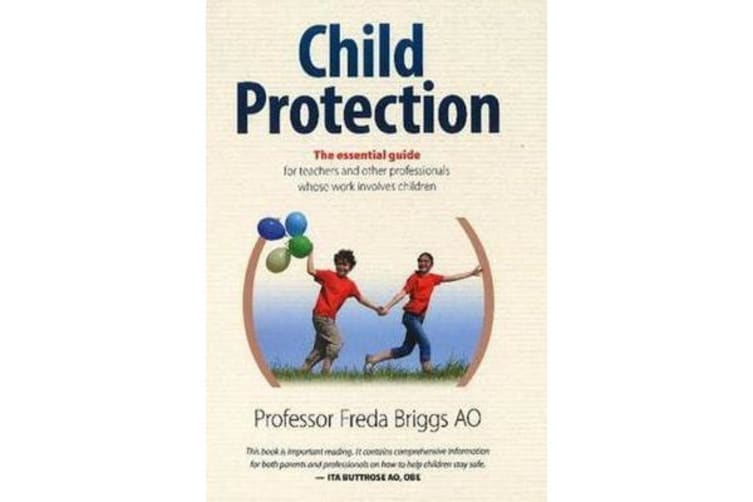 Child Protection - The essential guide - For Teachers and Other Professionals Whose Work Involves Children