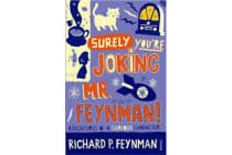 Surely You're Joking Mr Feynman - Adventures of a Curious Character as Told to Ralph Leighton