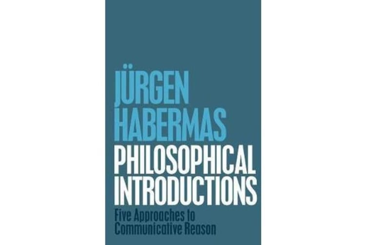 Philosophical Introductions - Five Approaches to Communicative Reason