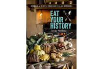 Eat Your History - Stories and recipes from Australian kitchens