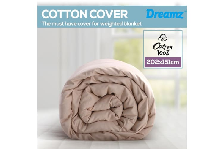 Dreamz Cotton Zipper Cover for Weighted Blanket Washable Protector 202X151CM New Beige  -  Beige