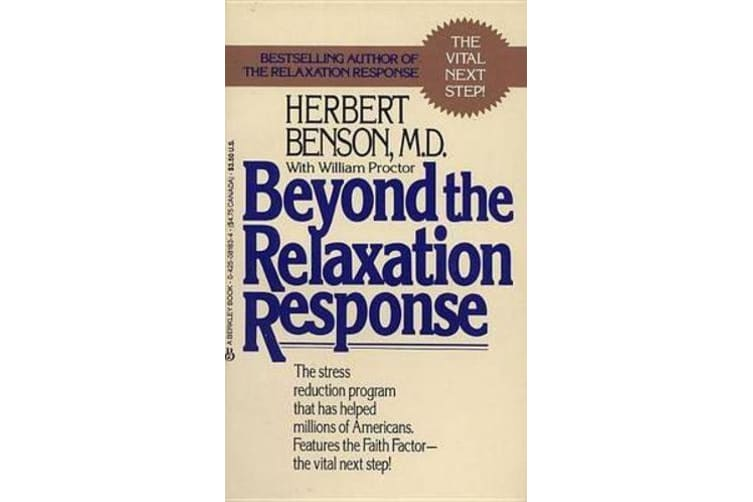 Beyond the Relaxation Response - How to Harness the Healing Power of Your Personal Beliefs