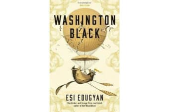 Washington Black - Shortlisted for the Man Booker Prize 2018