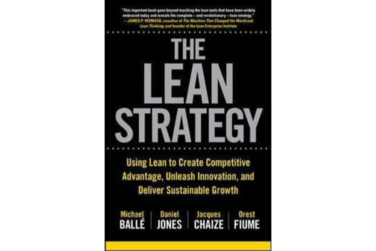 The Lean Strategy - Using Lean to Create Competitive Advantage, Unleash Innovation, and Deliver Sustainable Growth
