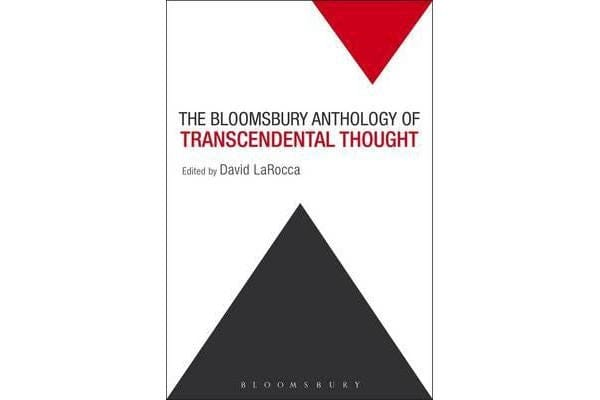 The Bloomsbury Anthology of Transcendental Thought - From Antiquity to the Anthropocene