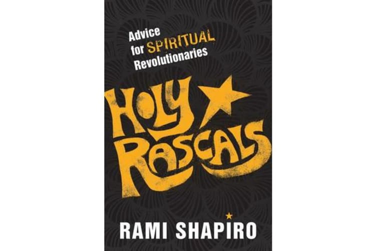 Holy Rascals - Advice for Spiritual Revolutionaries