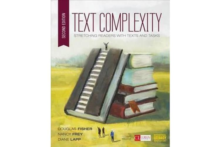 Text Complexity - Stretching Readers With Texts and Tasks