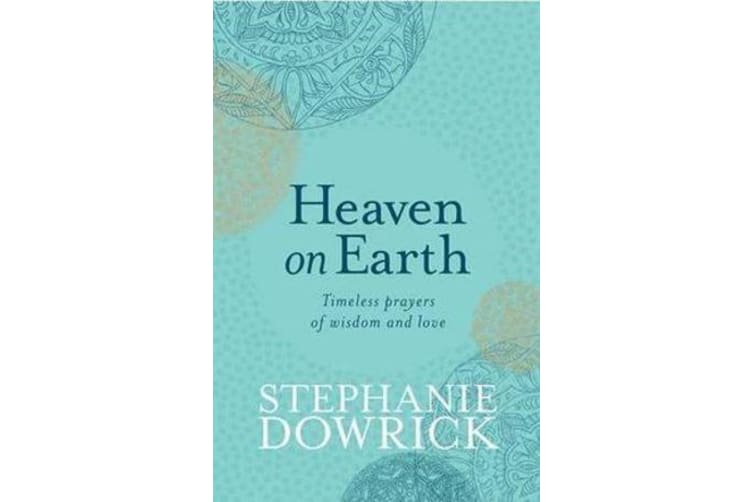 Heaven on Earth - Timeless Prayers of Wisdom and Love