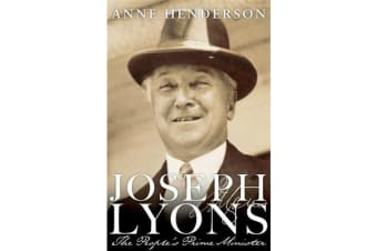 Joseph Lyons - The Peoples Prime Minister