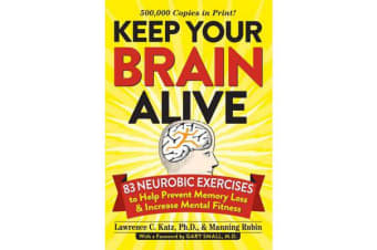 Keep Your Brain Alive - 83 Neurobic Exercises to Help Prevent Memory Loss and Increase Mental Fitness