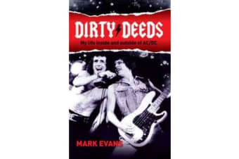 Dirty Deeds - My Life Inside and Outside of Ac/Dc