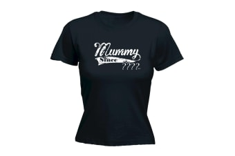 123T Funny Tee - Your Date Mummy Since - (Large Black Womens T Shirt)
