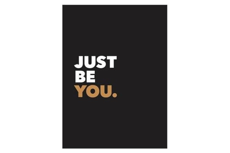 Just Be You - Positive Quotes and Affirmations for Self-Care