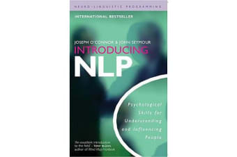 Introducing NLP - Psychological Skills for Understanding and Influencing People