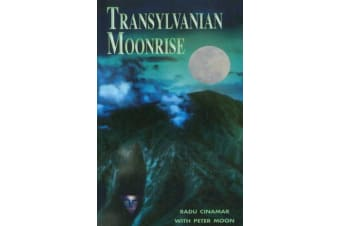 Transylvanian Moonrise - A Secret Initiation in the Mysterious Land of the Gods