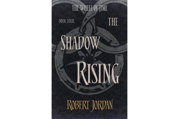 The Shadow Rising - Book 4 of the Wheel of Time