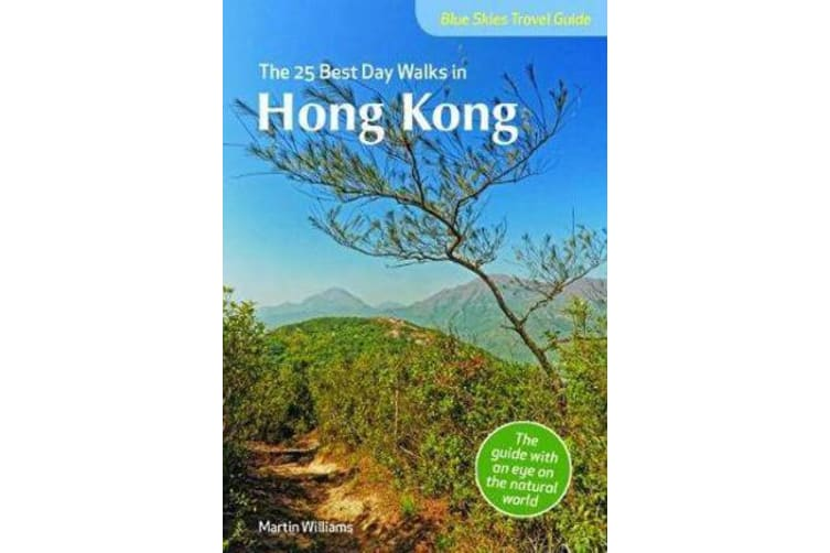 Blue Skies Travel Guide - The 25 Best Day Walks in Hong Kong