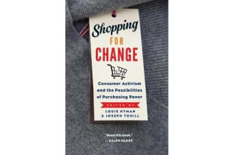 Shopping for Change - Consumer Activism and the Possibilities of Purchasing Power