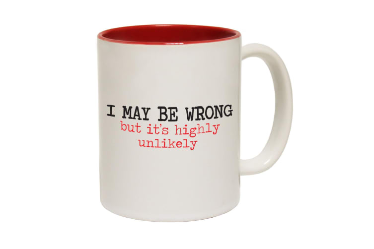 123T Funny Mugs - I May Be Wrong - Red Coffee Cup