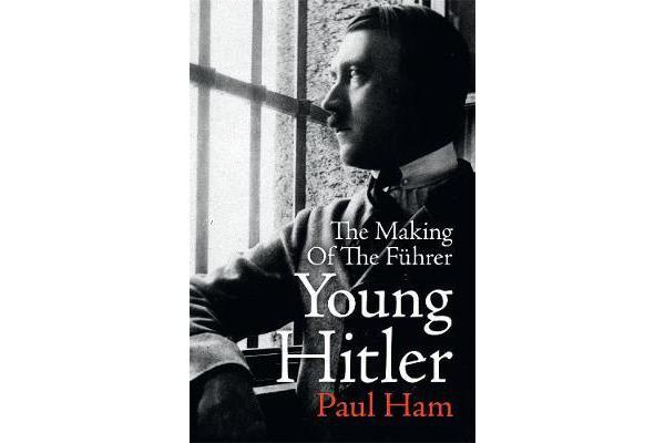 Young Hitler - The Making of the Fuhrer