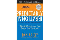 Predictably Irrational, Revised and Expanded Edition - The Hidden Forces That Shape Our Decisions