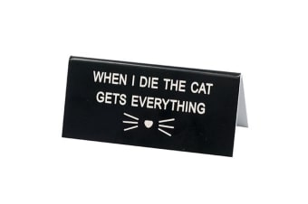 Say What Desk Sign Small - Cat Everything