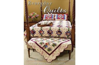 Everyday Quilts - Your Home, Your Style