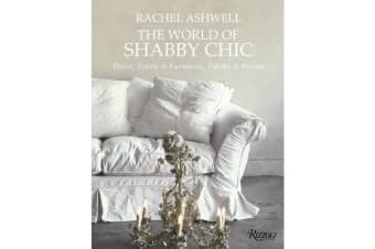 The World of Shabby Chic - Decor, Fabric & Furniture, Palette & Patina