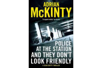 Police at the Station and They Don't Look Friendly - A Sean Duffy Thriller