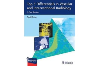 Top 3 Differentials in Vascular and Interventional Radiology - A Case Review