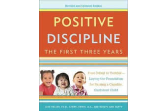 Positive Discipline - The First Three Years, Revised And Updated Edition