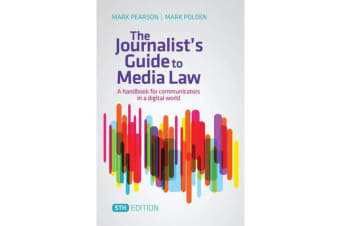 The Journalist's Guide to Media Law - A Handbook for Communicators in a Digital World