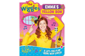 The Wiggles: Emma's Yellow Bow - A Lift-the-Flap Book with Lyrics!