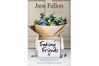 Faking Friends - THE SUNDAY TIMES BESTSELLER