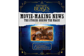Fantastic Beasts and Where to Find Them: Movie-Making News - The Stories Behind the Magic [Lenticular Cover]