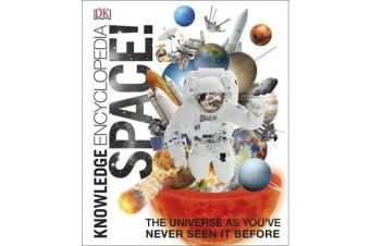 Knowledge Encyclopedia Space! - The Universe as You've Never Seen it Before