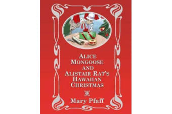 """Alice Mongoose and Alistair Rat's Hawaiian Christmas - (Library Edition) the Classic Children's Picture Book by Mary Pfaff, """"The Beatrix Potter of Hawaii"""""""