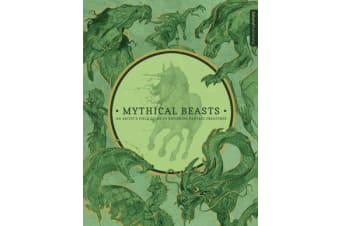 Mythical Beasts - An Artist's Field Guide to Designing Fantasy Creatures