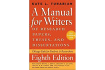 A Manual for Writers of Research Papers, Theses, and Dissertations - Chicago Style for Students and Researchers