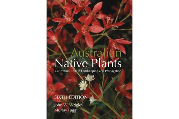 Australian Native Plants - Cultivation, Use in Landscaping and Propagation