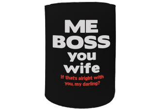 123t Stubby Holder - me boss you wife - Funny Novelty