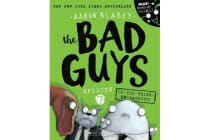 Bad Guys Episode 7 - Do-you-think-he-saurus?!