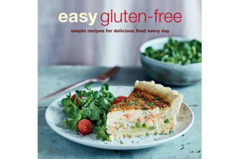 Easy Gluten-free - Simple Recipes for Delicious Food Every Day