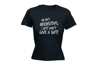 123T Funny Tee - Im Not Insensitive I Just Dont Give - (Small Black Womens T Shirt)