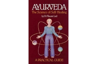 Ayurveda, the Science of Self-healing: A Practical Guide - Science of Self-healing