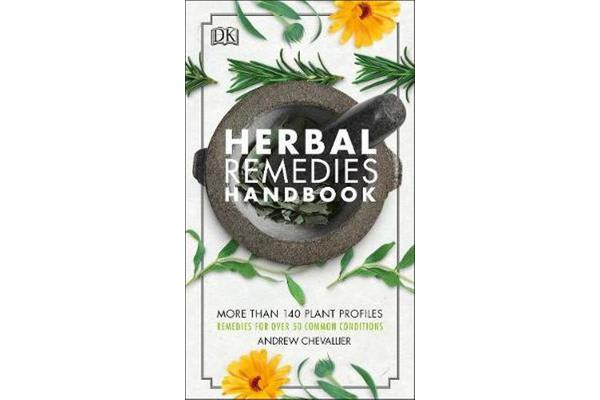 Image of Herbal Remedies Handbook - More Than 140 Plant Profiles; Remedies for Over 50 Common Conditions