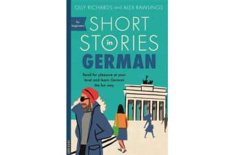 Short Stories in German for Beginners - Read for pleasure at your level, expand your vocabulary and learn German the fun way!
