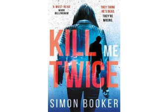 Kill Me Twice - A compulsively gripping thriller perfect for fans of Harlan Coben