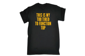 123T Funny Tee - This Is My Too Tired To Function Top Mens T-Shirt